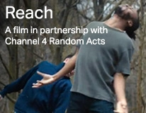 Reach: A film in partnership with  Channel 4 Random Acts